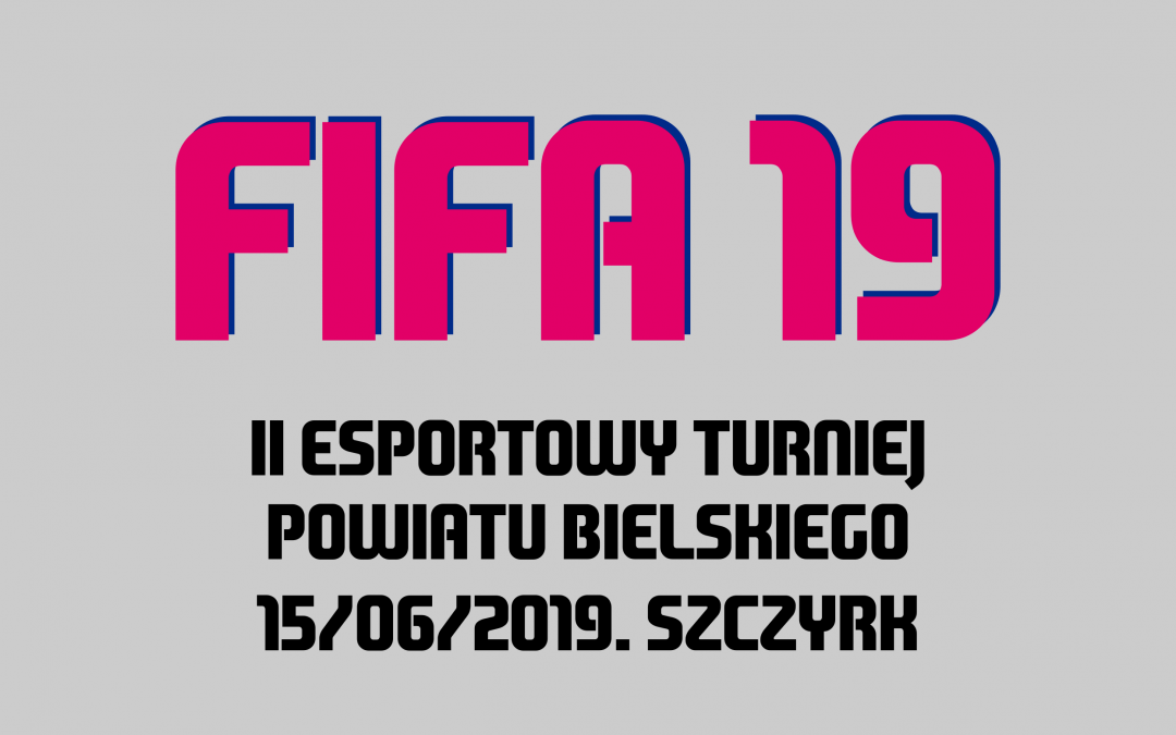 2. ESPORTOWY TURNIEJ POWIATU BIELSKIEGO FIFA 19